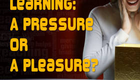 Is Learning a Pressure or a Pleasure for You?