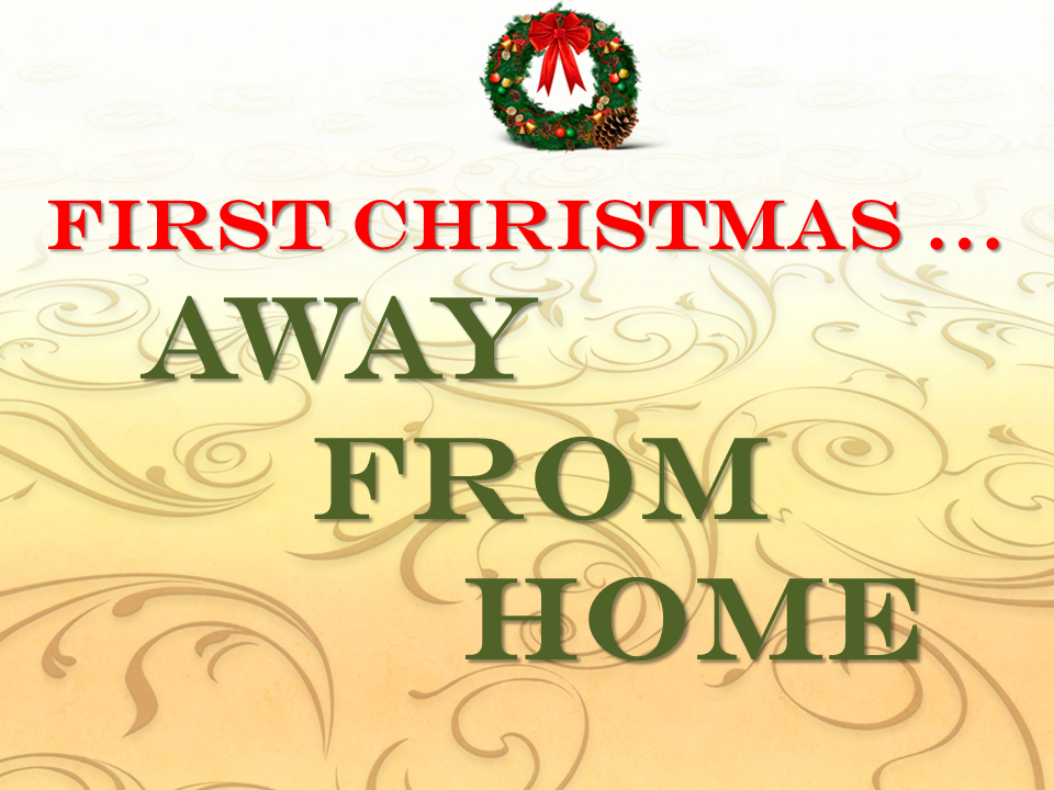 Higher Purpose Ministries – First Christmas Away from Home